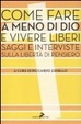 Cover of Come fare a meno di Dio e vivere liberi
