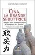 Cover of Cina, la grande seduttrice. Saggio sulla strategia cinese di conquista del mondo