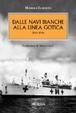 Cover of Dalle navi bianche alla linea gotica. 1941-1944