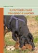 Cover of Il fiuto del cane tra gioco e lavoro