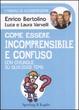 Cover of Come essere incomprensibile e confuso