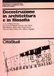 Cover of Decostruzione in architettura e in filosofia