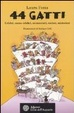Cover of Quarantaquattro gatti. Celebri, meno celebri, sconosciuti, curiosi, misteriosi