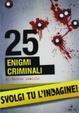 Cover of 25 enigmi criminali