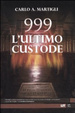 Cover of 999. L'ultimo custode