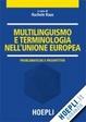 Cover of Multilinguismo e terminologia nell'Unione Europea. Problematiche e prospettive