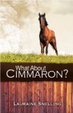 Cover of What about Cimmaron?