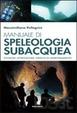 Cover of Manuale di speleologia subacquea