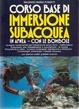 Cover of Corso base di immersione subacquea in apnea e con le bombole