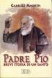 Cover of Padre Pio. Breve storia di un santo