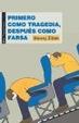 Cover of Primero como tragedia, después como farsa