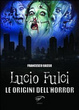 Cover of Lucio Fulci. Le origini dell'horror