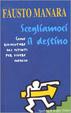 Cover of Scegliamoci il destino