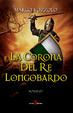 Cover of La corona del Re Longobardo