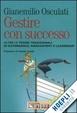 Cover of Gestire con successo. Oltre le teorie tradizionali di governance, management e leadership