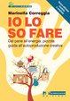 Cover of Io lo so fare. Dal dentifricio all'energia: piccola guida all'autoproduzione creativa