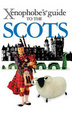 Cover of Xenophobe's Guide to the Scots