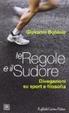Cover of Le regole e il sudore. Sport e filosofia
