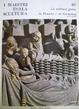Cover of La scultura gotica in Francia e in Germania 2