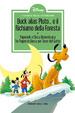 Cover of Buck alias Pluto... e il Richiamo della Foresta - Paperinik e l'Arca dimenticata - Tre paperi in barca per tacer del gatto