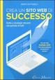 Cover of Crea un sito web di successo