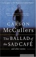 Cover of The Ballad of the Sad Cafe