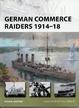 Cover of German Commerce Raiders 1914-18