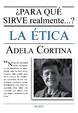 Cover of ¿Para qué sirve realmente la ética?