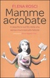 Cover of Mamme acrobate