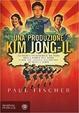 Cover of Una produzione Kim Jong-Il