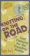 Cover of Knitting on the Road