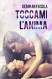 Cover of Toccami l'anima