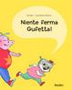 Cover of Niente ferma Gufetta!