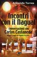 Cover of Incontri con il nagual. Conversazioni con Carlos Castaneda