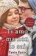 Cover of Ti amo ma non lo sai