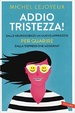 Cover of Addio tristezza!