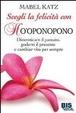Cover of Scegli la felicità con Ho'oponopono. Dimenticare il passato, godersi il presente e cambiar vita per sempre
