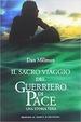 Cover of Il sacro viaggio del guerriero di pace