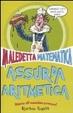 Cover of Assurda aritmetica. Maledetta matematica