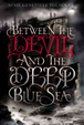 Cover of Between the Devil and the Deep Blue Sea