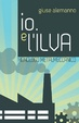 Cover of Io. E l'Ilva