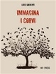 Cover of Immagina i corvi