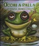 Cover of Attento, ranocchio! Occhi a palla
