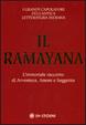 Cover of Il ramayana. L'immortale racconto di avventura, amore e saggezza