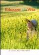 Cover of Educare alla vita. Come aiutare adulti e bambini a trovare la vera felicità