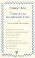 Cover of Come le rose disordinando l'aria