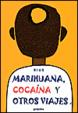 Cover of Marihuana, cocaína y otros viajes