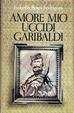 Cover of Amore mio uccidi Garibaldi