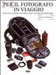 Cover of Per il fotografo in viaggio