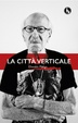 Cover of La città verticale